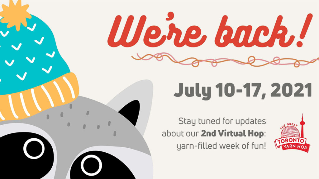 Were back! July 10-17, 2021. Stay tuned for updates about our 2nd Virtual Hop: yarn-filled week of fun!